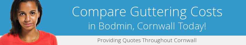best Bodmin guttering companies covering PL31