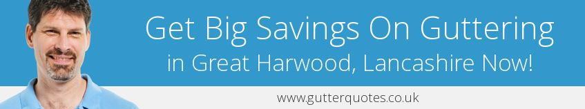 best Great Harwood guttering companies covering BB6