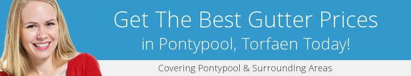 best Pontypool guttering companies covering NP4