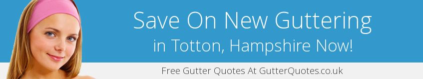 best Totton guttering companies covering SO40