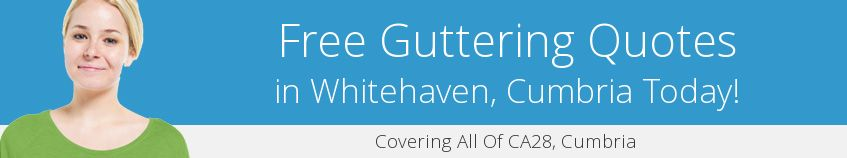 best Whitehaven guttering companies covering CA28