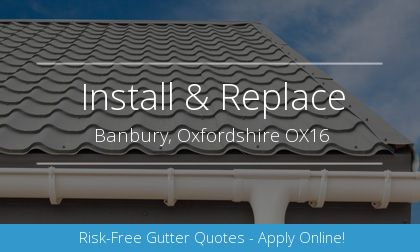 guttering installation in Banbury, Oxfordshire