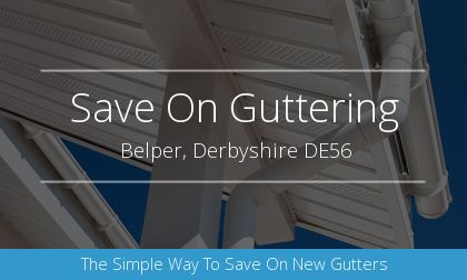 guttering installation in Belper, Derbyshire