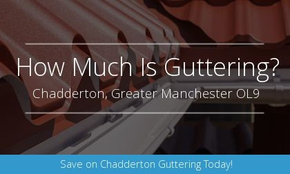 new gutter installation in Chadderton, Greater Manchester
