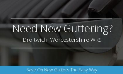 installation of gutters in Droitwich, Worcestershire