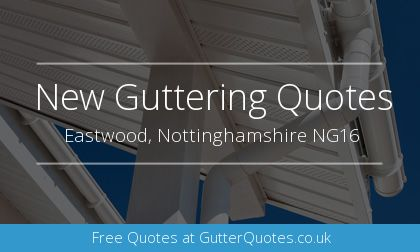 installation of gutters in Eastwood, Nottinghamshire