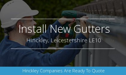 gutter installation in Hinckley, Leicestershire