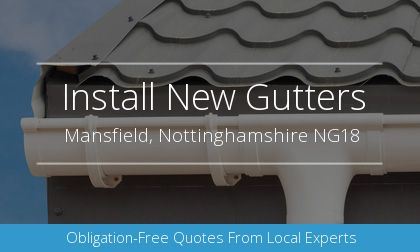 installation of gutters in Mansfield, Nottinghamshire