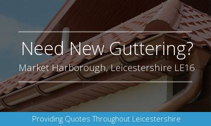new guttering installation in Market Harborough, Leicestershire