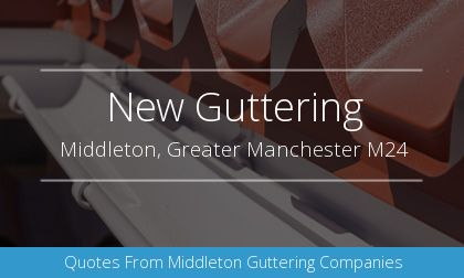 installation of gutters in Middleton, Greater Manchester