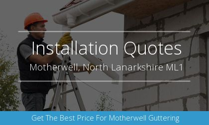 guttering installation in Motherwell, North Lanarkshire