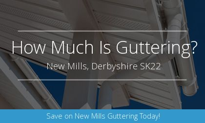 installation of gutters in New Mills, Derbyshire