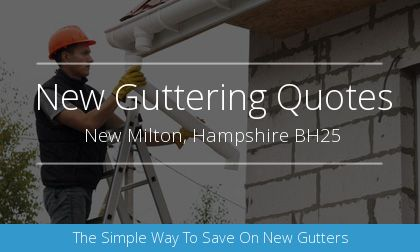 guttering installation in New Milton, Hampshire