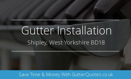 new gutter installation in Shipley, West Yorkshire