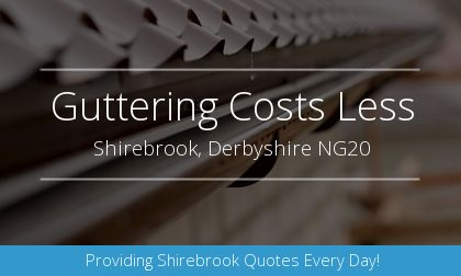 new guttering installation in Shirebrook, Derbyshire