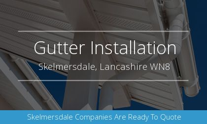 installation of gutters in Skelmersdale, Lancashire