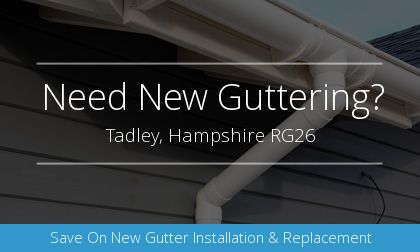 guttering installation in Tadley, Hampshire