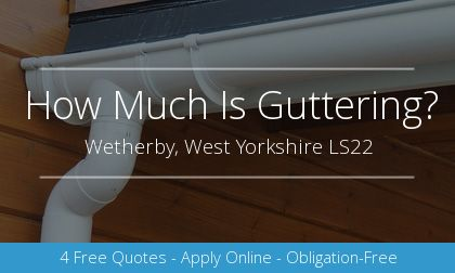 installation of gutters in Wetherby, West Yorkshire