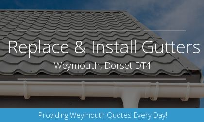 installation of gutters in Weymouth, Dorset