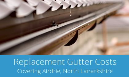 gutter replacement in Airdrie, North Lanarkshire