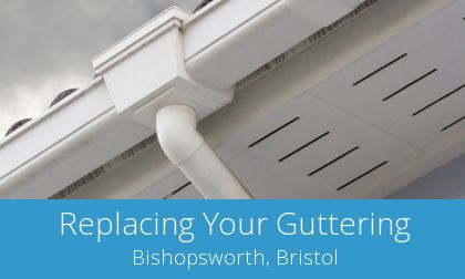 replacing Bishopsworth gutters
