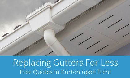 replacement Burton upon Trent gutters