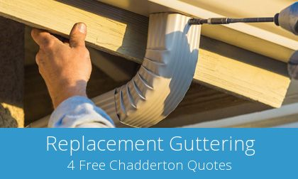 save on Chadderton gutter replacement prices