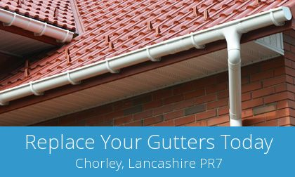 gutter replacement in Chorley, Lancashire