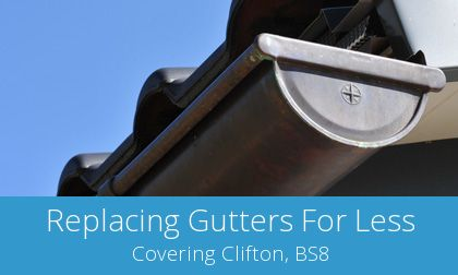 gutter replacement in Clifton, BS8