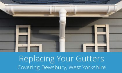 Dewsbury gutter replacement costs