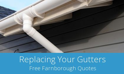 replace your Farnborough guttering