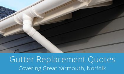 gutter replacement in Great Yarmouth