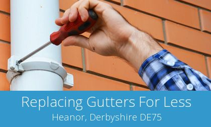 gutter replacement in Heanor, Derbyshire