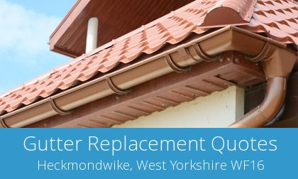 compare Heckmondwike gutter replacement costs