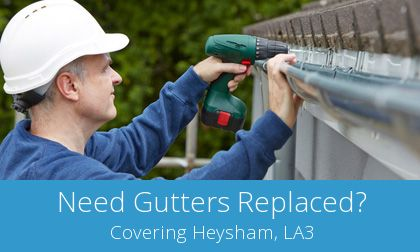 gutter replacement in Heysham, Lancashire