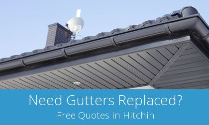 costs for gutter replacement in Hitchin