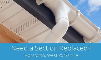 local Horsforth gutter replacement experts
