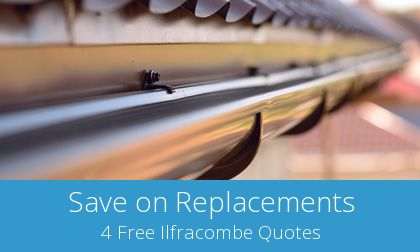 gutter replacement in Ilfracombe