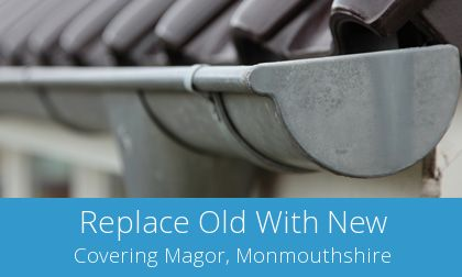 gutter replacement in Magor