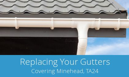 get Minehead gutter replacement quotations
