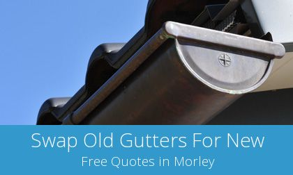 gutter replacement in Morley