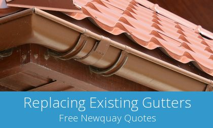 get free Newquay gutter replacement quotes