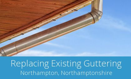 gutter replacement in Northampton, NN2