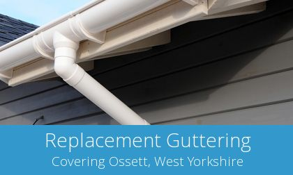 replacing Ossett gutters