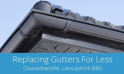 save on Oswaldtwistle gutter replacement