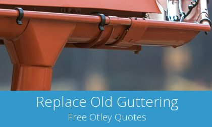 quotes for gutter replacement in Otley