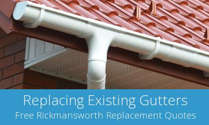 local Rickmansworth gutter replacement experts