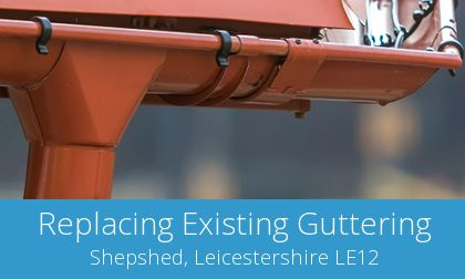 save on Shepshed gutter replacement