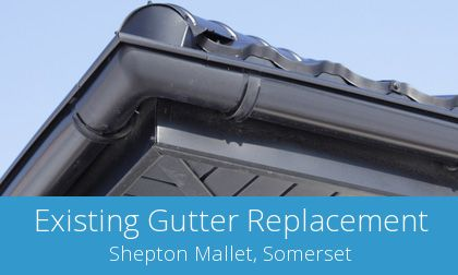 gutter replacement in Shepton Mallet