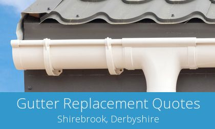 costs for gutter replacement in Shirebrook